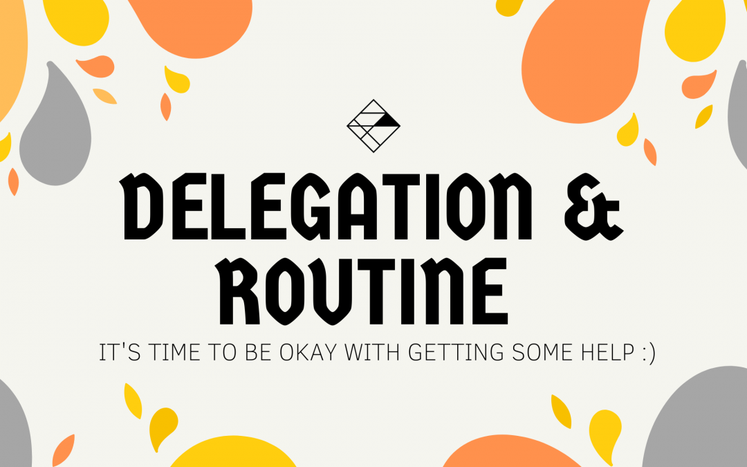 Delegation & Routine